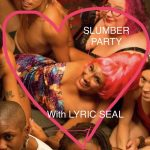 Slumber Party with Lyric Seal @ Club Sapphire | Tukwila | Washington | United States